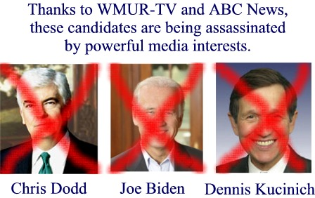 ABC News, WMUR-TV are assassinating the Biden, Dodd, and Kucinich campaigns.