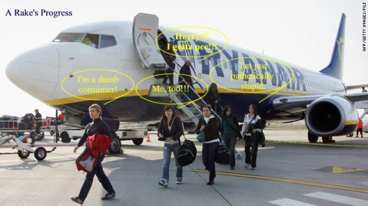 Stupid consumers are to blame for Ryan Air's new fee to pee.